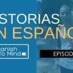 Historias en español #9: Una chica sobrevive a 11 días en la selva