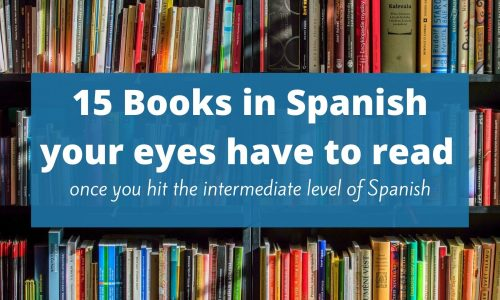 15 Books in Spanish your eyes have to read once you hit the intermediate level of Spanish