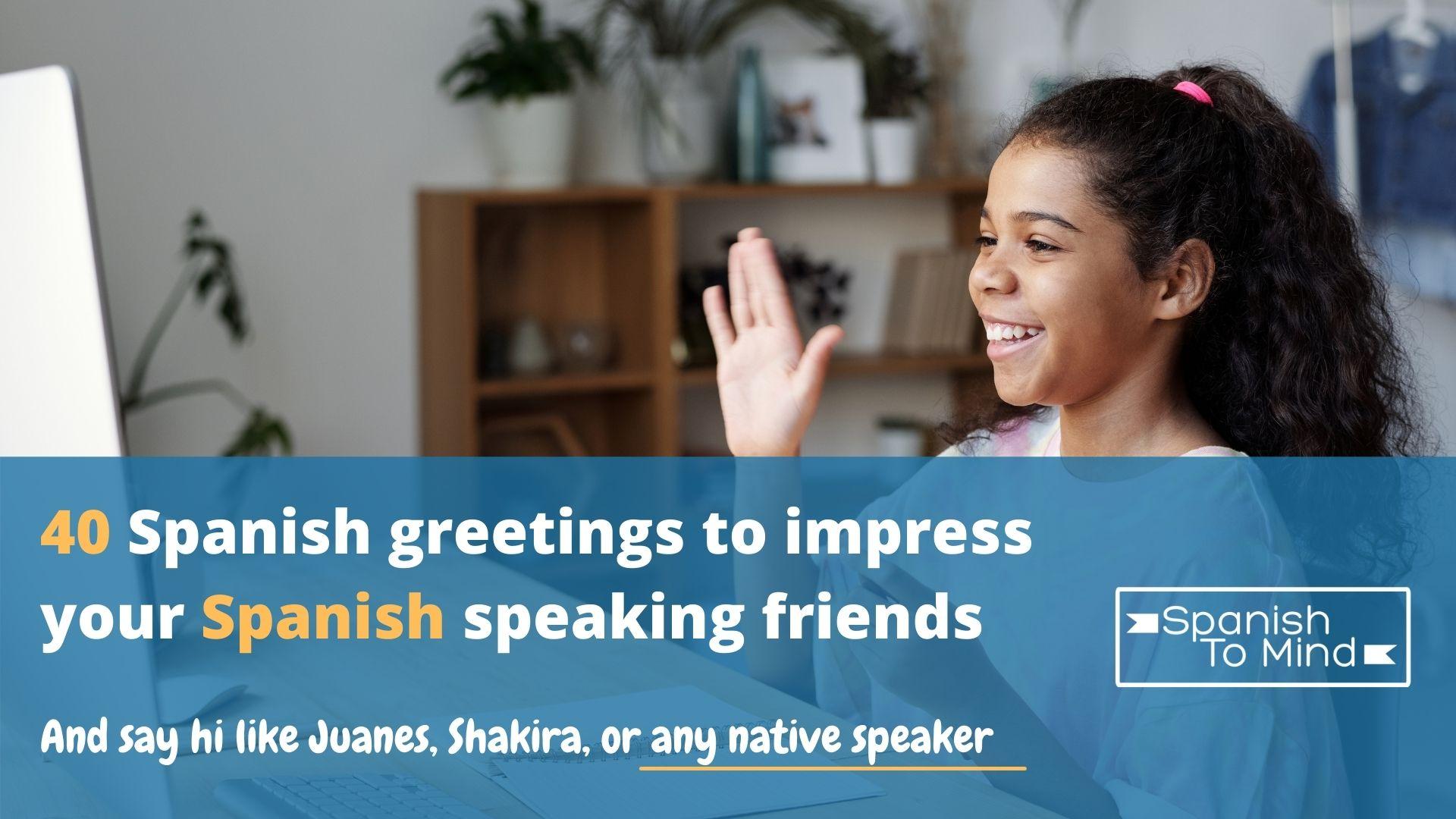 40 maneras de decir hola en espanol