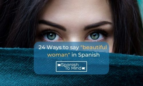 She'll love you after this: 23 ways to say beautiful woman in Spanish