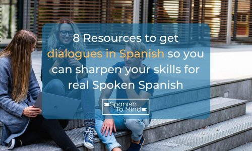 8 Resources to get dialogues in Spanish so you can sharpen your skills for real Spoken Spanish