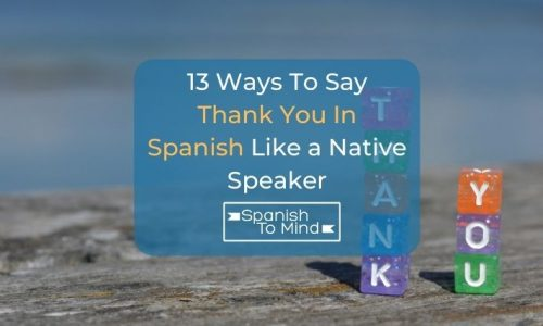 """13 Ways to Say """"Thank You"""" in Spanish Like a Native Speaker"""